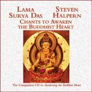 Chants to Awaken the Buddhist Heart - Steven Halpern and Lama Surya Das
